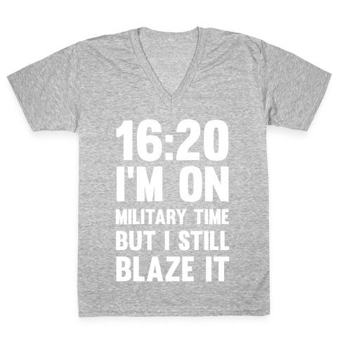 16:20 I'm On Military Time But I Still Blaze It V-Neck Tee Shirt
