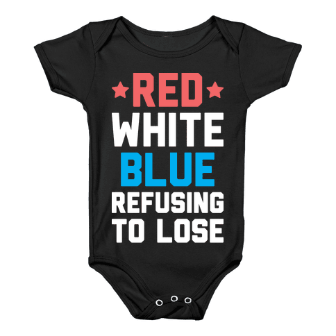 Red, White, Blue, Refusing To Lose Baby Onesy