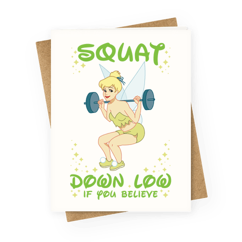 Squat Down Low If You Believe Greeting Card
