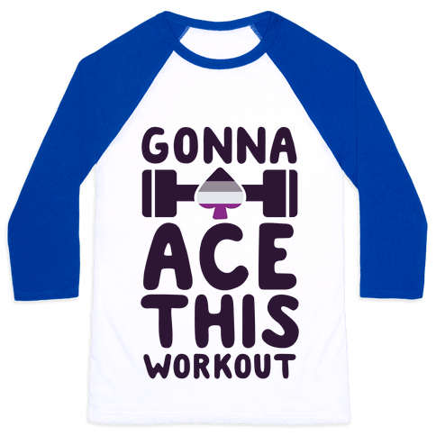 Gonna Ace This Workout Baseball Tee