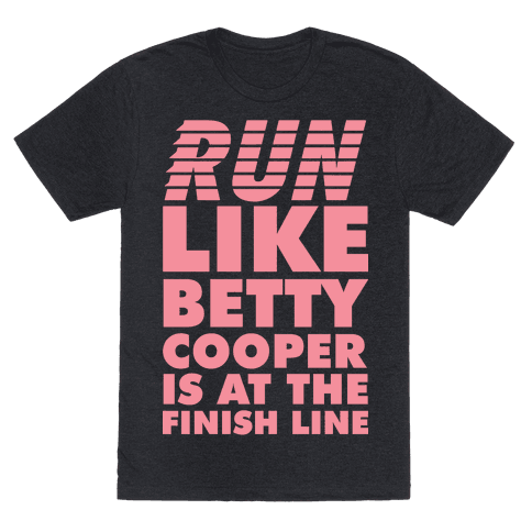 Run like Betty is at the Finish Line Tee