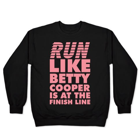 Run like Betty is at the Finish Line Pullover