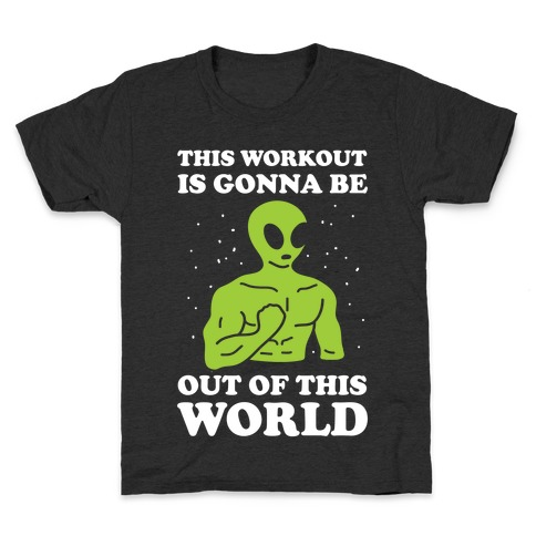 This Workout Is Gonna Be Out Of This World Kids T-Shirt