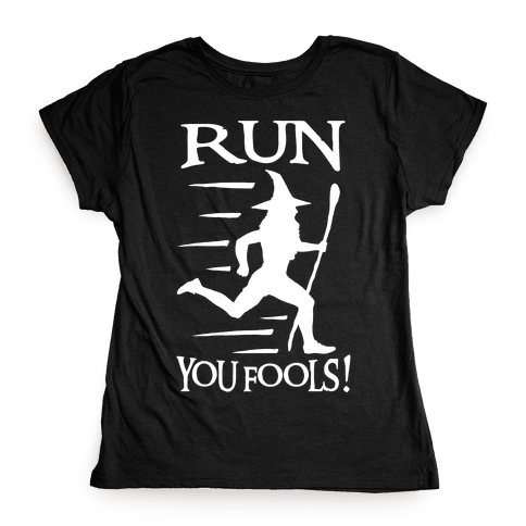 Run Your Fools Womens T-Shirt