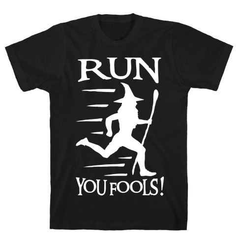 Run Your Fools Mens/Unisex T-Shirt
