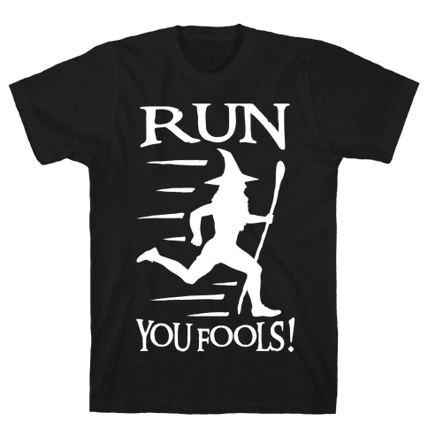 Run Your Fools Mens T-Shirt
