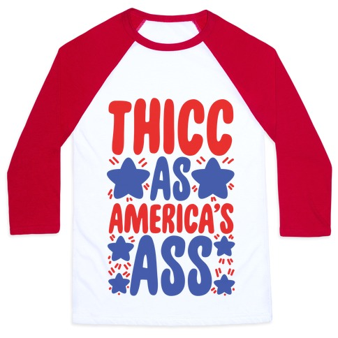 Thicc as America's Ass Baseball Tee