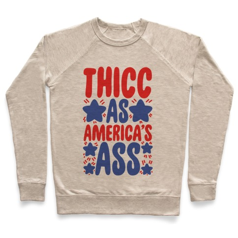 Thicc as America's Ass Pullover