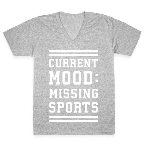 Current Mood: Missing Sports V-Neck Tee Shirt