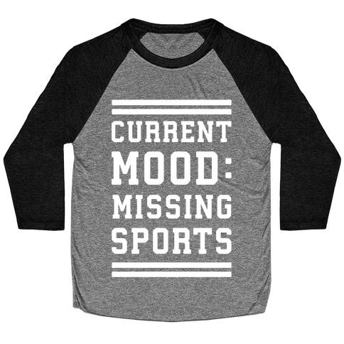 Current Mood: Missing Sports Baseball Tee