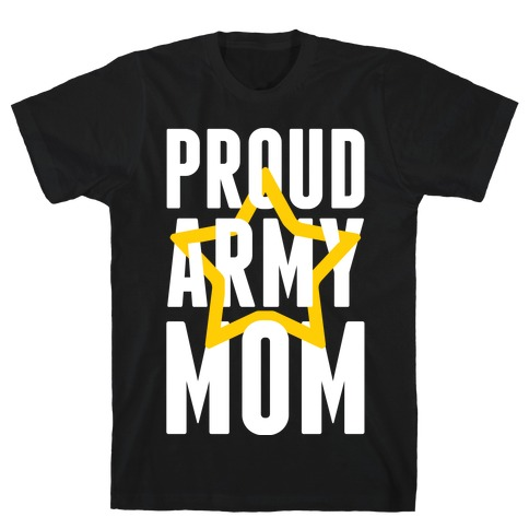 Proud Army Mom T-Shirt