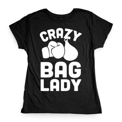 Crazy Bag Lady Womens T-Shirt