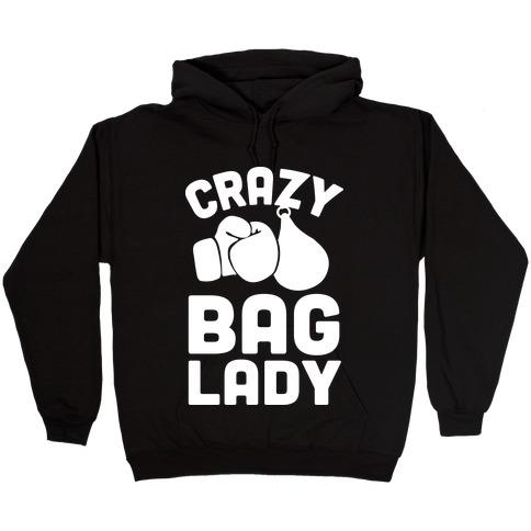 Crazy Bag Lady Hooded Sweatshirt