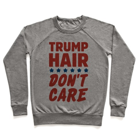 Trump Hair Don't Care Pullover
