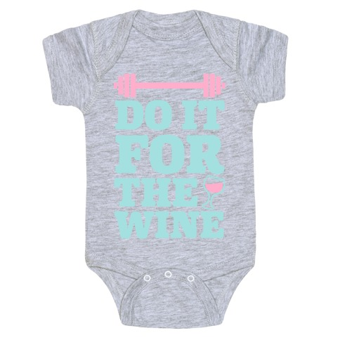 Do It For The Wine Baby Onesy
