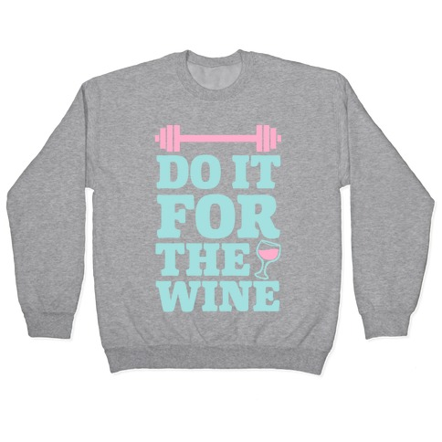 Do It For The Wine Pullover