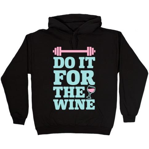 Do It For The Wine Hooded Sweatshirt