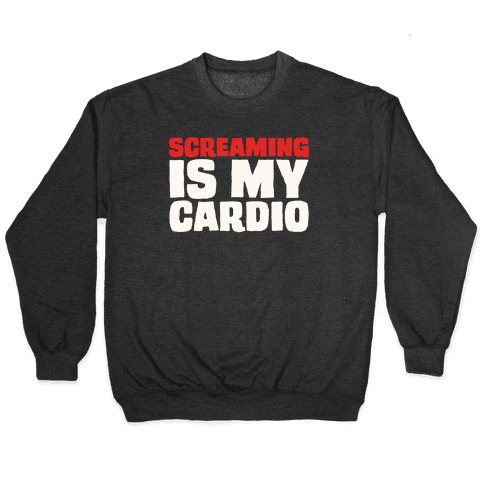 Screaming Is My Cardio White Print Pullover