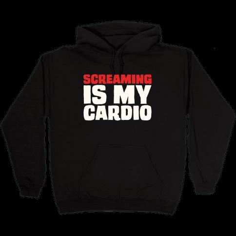 Screaming Is My Cardio White Print Hooded Sweatshirt