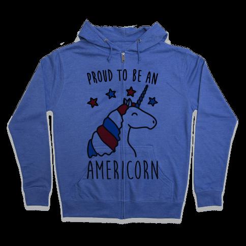 Proud To Be An Americorn Zip Hoodie
