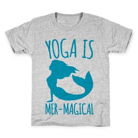 Yoga Is Mer-Magical Kids T-Shirt