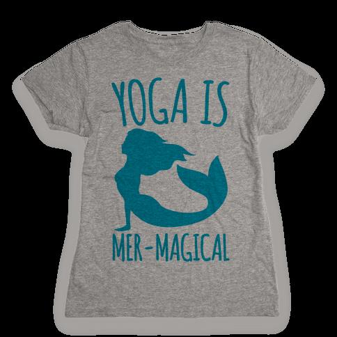 Yoga Is Mer-Magical Womens T-Shirt
