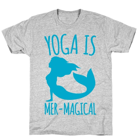 Yoga Is Mer-Magical T-Shirt