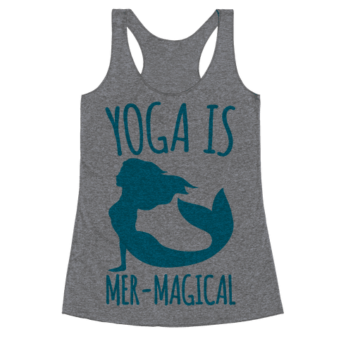 Yoga Is Mer-Magical Racerback Tank Top