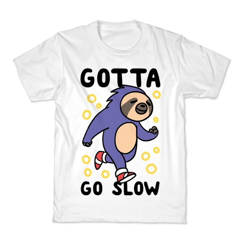 Gotta Go Slow - Sloth Kids T-Shirt