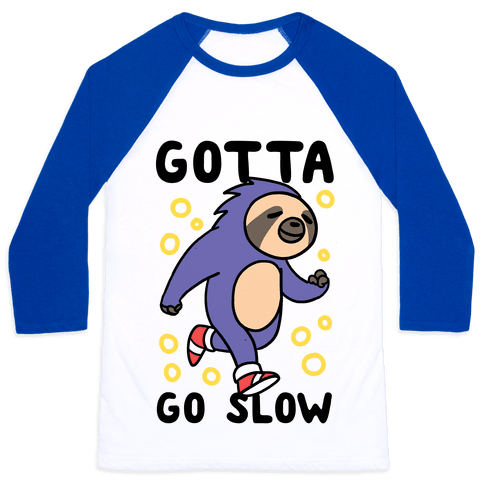 Gotta Go Slow - Sloth Baseball Tee