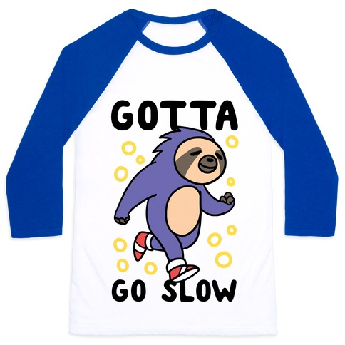 Gotta Go Slow - Sloth Baseball Tee