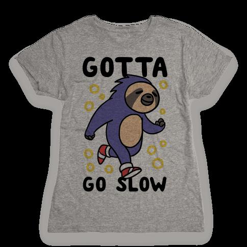 Gotta Go Slow - Sloth Womens T-Shirt