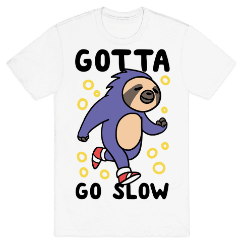 Gotta Go Slow - Sloth Mens/Unisex T-Shirt