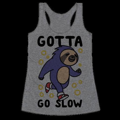 Gotta Go Slow - Sloth Racerback Tank Top