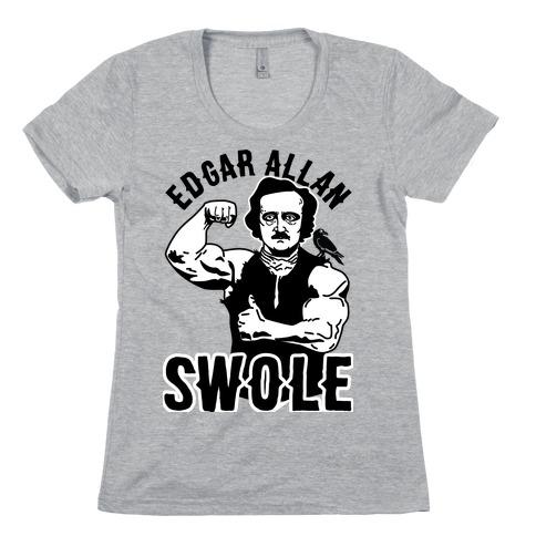 Edgar Allan Swole Womens T-Shirt