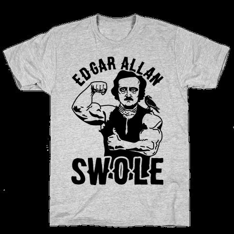 Edgar Allan Swole Mens/Unisex T-Shirt
