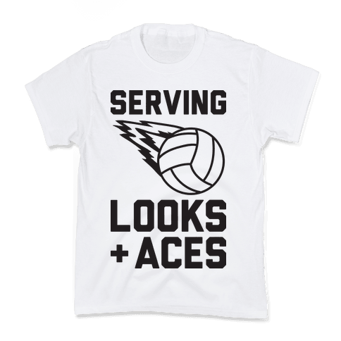 Serving Looks And Aces Volleyball Kids T-Shirt