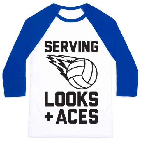 Serving Looks And Aces Volleyball Baseball Tee