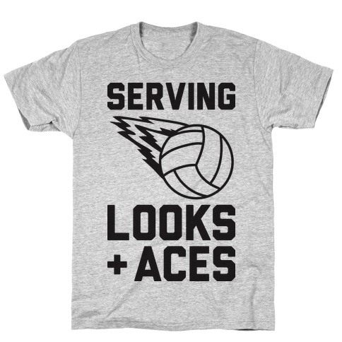 Serving Looks And Aces Volleyball T-Shirt