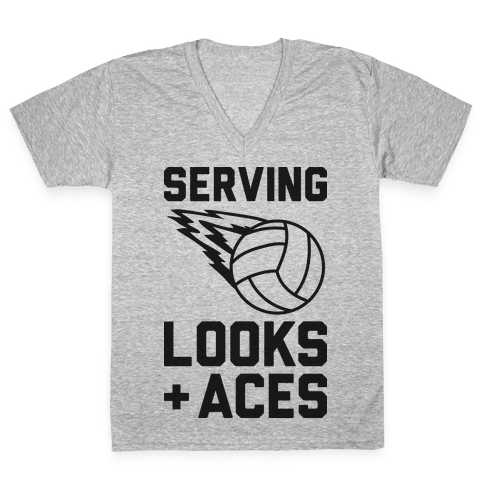 Serving Looks And Aces Volleyball V-Neck Tee Shirt
