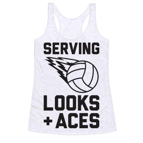Serving Looks And Aces Volleyball Racerback Tank Top