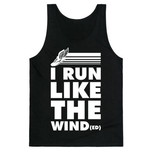 I Run Like the Winded Tank Top
