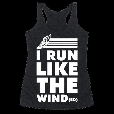 I Run Like the Winded Racerback Tank Top