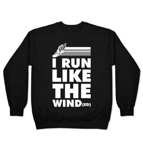 I Run Like the Winded Pullover