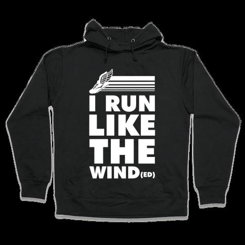 I Run Like the Winded Hooded Sweatshirt