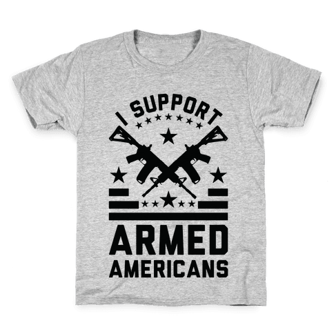 I Support Armed Americans Kids T-Shirt