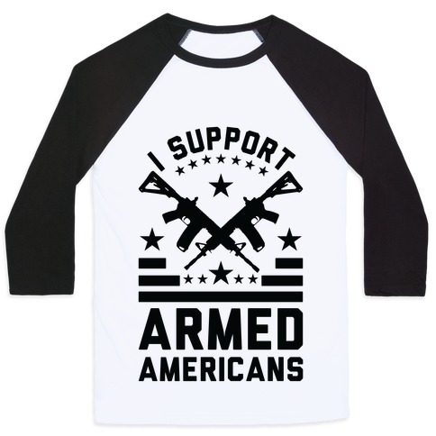 I Support Armed Americans Baseball Tee