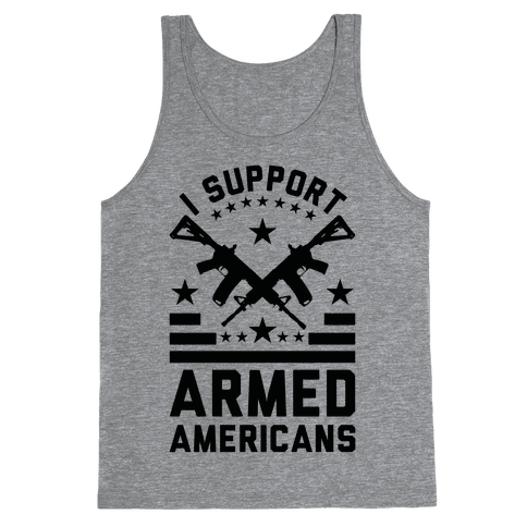 I Support Armed Americans Tank Top