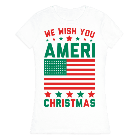 We Wish You AmeriChristmas Womens T-Shirt