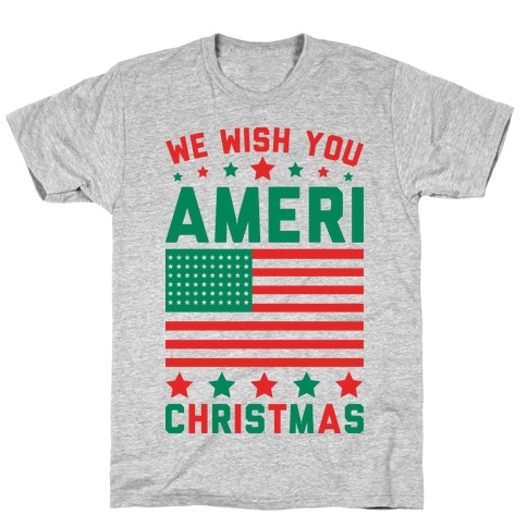 We Wish You AmeriChristmas T-Shirt